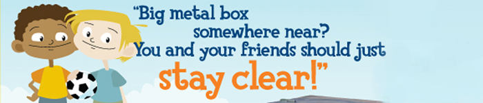 Big metal box somewhere near? You and your friends should just stay clear!